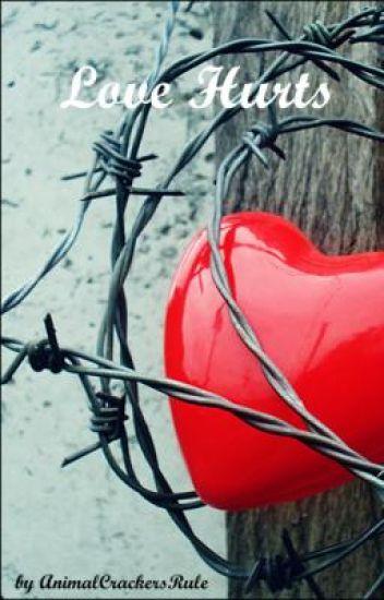 Love Hurts <3