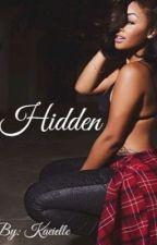 Hidden (Jacquees Book) #Wattys2016 by kynntaylor