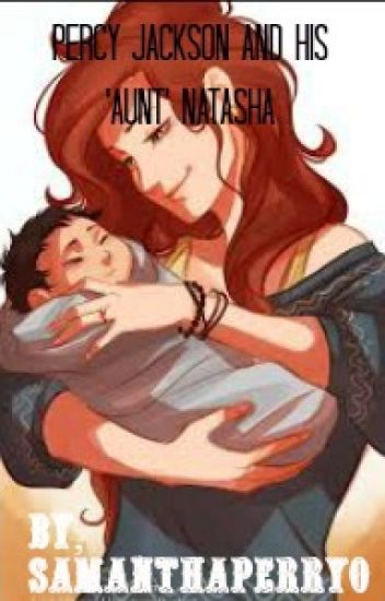 Percy Jackson and his Aunt Natasha*Percy Jackson and Avengers Crossover Complete