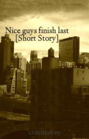 Nice guys finish last [Short Story] by chastityfrey