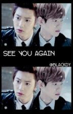 when I see you again by Blackdyhanse