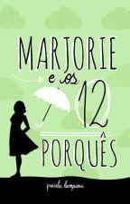 Marjorie e os 12 Porquês by paulalampiasi