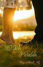 Historia Paralela by Abril_G