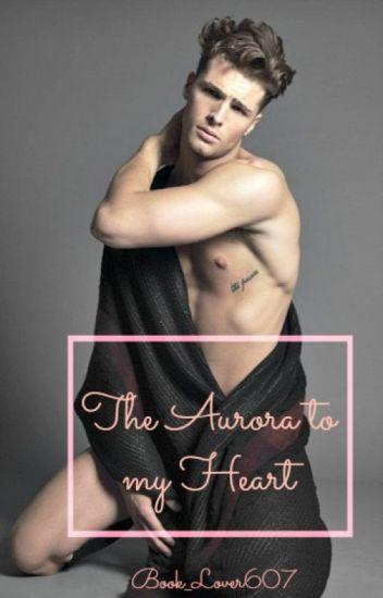 The Aurora of My Heart (BoyxBoy) ON HOLD - Book_Liver607 - Wattpad