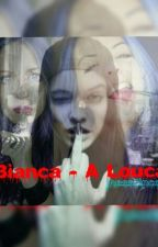 Bianca - A Louca by jhessilincoll