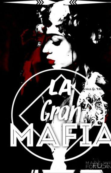 """""""La Gran Mafia"""""""