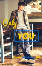 [COMPLETE]Only You (Nichkhun 2PM) by MinKhun