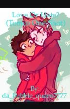 Love Or Hate? (Tomco One-Shot) by da_bubble_queen7777