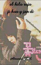 EL HILO ROJO. ♥♡Jandi Y Ji Hoo♡♥(En pausa) by almendralara