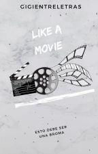 Like A Movie (Como una película) by whosmbdale