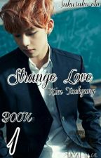 Strange Love || Kim Taehyung [Now Editing] by Sakurakochi1