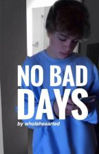 No Bad Days // Christian Akridge by wholeheaarted