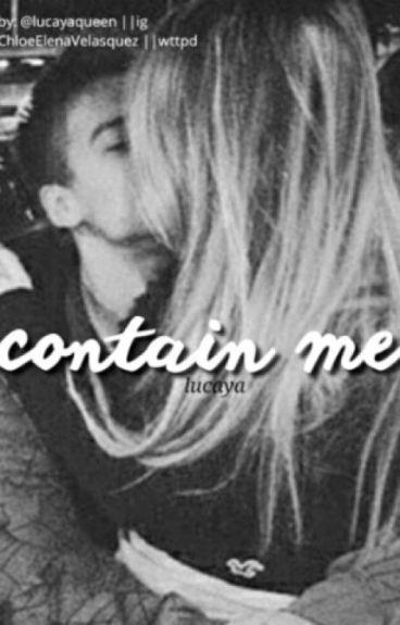 Contain me (Lucaya)