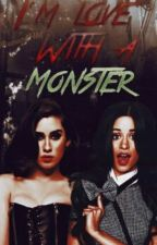 I'm Love with a Monster (Camren) by HiIsLizbeth