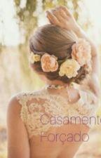 Casamento Forçado by AmoNutellaS2