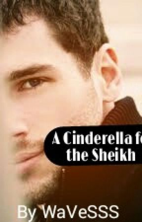 A Cinderella for the sheikh by WaVeSSS