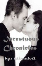 Incestuous Chronicles by tsinadoll