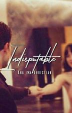 Indisputable || Ana and Christian by outragedteen