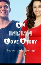 An Indian Love Story(A ONE DIRECTION FANFIC) by scarlet_author