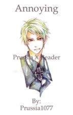 Prussia x Reader - Annoying by Prussia1077
