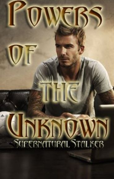 Powers of The Unknown by SupernaturalStalker
