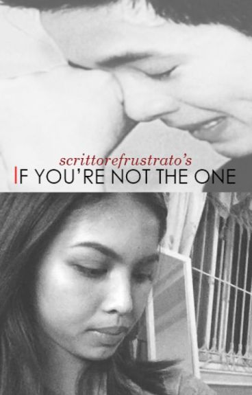 If You're Not The One
