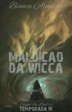 A Maldição da Wicca (A Saga da Lontra) - Temporada III by FireboltVioleta