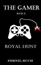 The Gamer: Royal Hunt (Book II) by phenilb