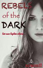 Rebels of the Dark by blazingtaiga10