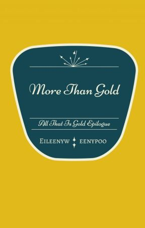 More Than Gold by eileenyweenypoo