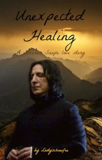 Unexpected healing (Severus Snape fanfic)