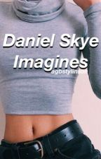 Daniel Skye Imagines by babeegee