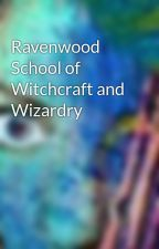 Ravenwood School of Witchcraft and Wizardry by iWizard
