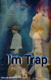 I'm Trap [Eunhae] by Eunhae_KY_Yaoi