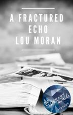 A Fractured Echo by LouMoran