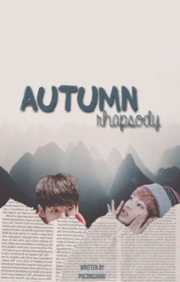 Autumn Rhapsody • A Vkook Series - Ao - Wattpad