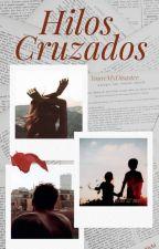 Hilos cruzados. by YoureMyDisaster