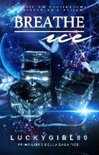 Breathe Ice by luckygirl80