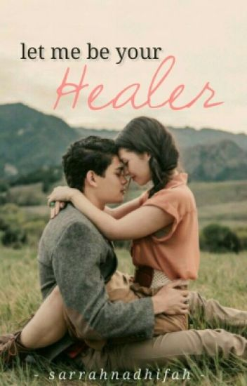 Let Me Be Your Healer