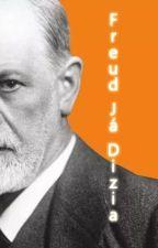 Freud Já Dizia by RodrigoLuisMingori