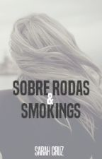 Sobre Rodas e Smokings by SarahCruz3