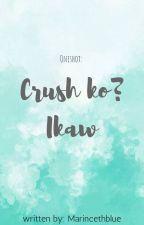Oneshot: Crush ko? Ikaw by MarincethBlue