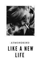 Wie ein neues Leben  by atmondkind