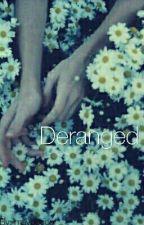 Deranged // L.T + H.S by darklarrytrash