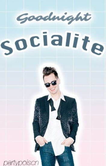 Goodnight Socialite ☆ Brallon