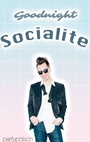 Goodnight Socialite ☆ Brallon