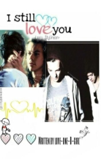 I still love you || Larry Stylinson