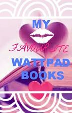 My Favourite Wattpad Books by Selena-Martina99