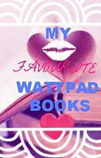 My Favourite Wattpad Books by Selena-Martina99