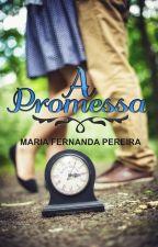 A Promessa by MariaFernandaPereira